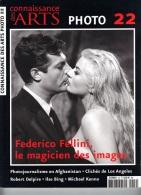 Connaissance Des ARTS. Photo 22. Nov 2009- Fevr 2010. Federico Fellini. Robert Delpire - Livres, BD, Revues