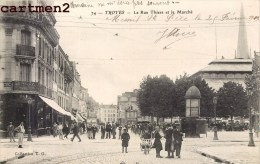 TROYES RUE THIERS ET LE MARCHE ANIMEE PISSOTIERE VESPASIENNE 10 AUBE - Troyes