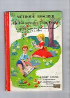 LIVRE DE LECTURE   METHODE BOSCHER - LA JOURNEE DES TOUT PETITS -LIVRET UNIQUE  Mme J-CHAPRON  Loudéac  1979 - 6-12 Ans