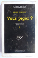 LIVRE POLICIER  NRF GALLIMARD Avec JACQUETTE N° 0007 Rééd 03-1949 - VOUS PIGEZ ? - PETER CHEYNEY - NRF Gallimard