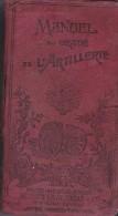 """MILITARIA """" MANUEL DU GRADE DE L´ ARTILLERIE """" S/s Officiers, Brigadiers,Elèves Etc..1296 P.10x18 . Nombreuses Planches - 1901-1940"""