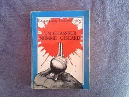 Un Chasseur Nomé Giscard, 1977 - Politique