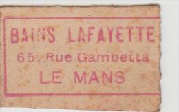72 LE MANS 1920 ?? TICKET D'ENTREE ?? BAINS LAFAYETTE 65 RUE GAMBETTA 4 X 2,5 CM - Tickets D'entrée
