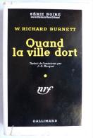 LIVRE POLICIER  NRF GALLIMARD Avec JACQUETTE N° 0106 11-1951 - QUAND LA VILLE DORT - RICHARD BURNETT - NRF Gallimard