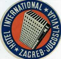 ETIQUETTE HOTEL INTERNATIONNAL  A ZAGREB JUGOSLAVIJA/YOUGOSLAVIE VINTAGE LUGGAGE HOTEL LABEL - Hotel Labels