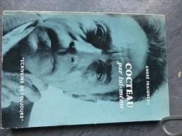 André Fraigneau, COCTEAU Par Lui-même, Coll écrivains De Toujours, 1957 ; Ref794  C5 - 1901-1940