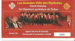TICKET ENTREE CONCERT STE FOY LA GRANDE DAVID OLAIZOLA CHANTEURS PYRENEENS DE TARBE - Tickets - Entradas