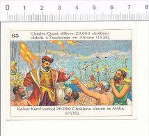 Image / Charles Quint Délivre 20000 Chrétiens Réduits En Esclavage En Afrique (1535) / Histoire De Belgique / IM 166/5 - Andere
