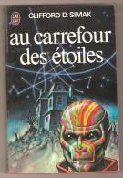J´AI LU 847 -CLIFFORD D. SIMAK - Au Carrefour Des étoiles - J'ai Lu