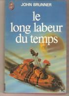 J´AI LU 848 - JOHN BRUNNER - Le Long Labeur Du Temps - J'ai Lu