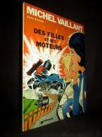 BD Bande Dessinée MICHEL VAILLANT 25«Des FILLES Et Des MOTEURS» Jean GRATON Dargaud 1974 TBE ! - Michel Vaillant