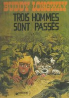"BUDDY LONGWAY "" TROIS HOMMES SONT PASSES "" - DERIB - E.O. JANVIER 1976  DARGAUD - Buddy Longway"