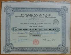 Banque Coloniale D´Etudes & D´Entreprises Mutuelles - Action De 500F - 1925 (petites Fentes En Haut) - Banca & Assicurazione
