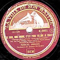 78 Trs - LA VOIX DE SON MAITRE K- 885 - état B - MARCEL MERKES - CE SOIR, C'EST POU TOI QUE JE CHANTE - SI TU VOYAIS - 78 T - Disques Pour Gramophone