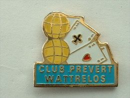 PIN´S PETANQUE - JEUX DE CARTES - CLUB PREVERT WATTRELOS - Bowls - Pétanque