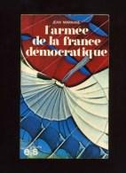 - L´ARMEE DE LA FRANCE DEMOCRATIQUE . PAR J. MARRANE . ES 1977 . - Bücher