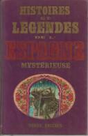 COLLECTIF - HISTOIRES ET LEGENDES DE L'ESPAGNE MYSTERIEUSE - TCHOU-  1968 - Contes