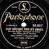 78 Trs -- Parlophone 80.857 - état B -  HENRI GARAT  Et Marcelle LORIA - C'EST SUFFISANT POUR LES AMANTS - - 78 Rpm - Schellackplatten