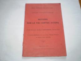 Militaria : école D'artillerie : Notions Sur Le Tir Contre Avions Par Desrousseaux & La Com. De Défense Contre Aéronefs - Francese