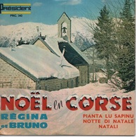 45T. REGINA Et BRUNO. NOËL En CORSE - Pianta Lu Sapinu - Notte Di Natale - Natali - Christmas Carols