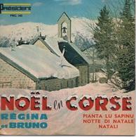 45T. REGINA Et BRUNO. NOËL En CORSE - Pianta Lu Sapinu - Notte Di Natale - Natali - Weihnachtslieder