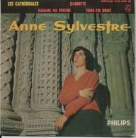 45T. Anne SYLVESTRE.   Les Cathédrales -  Madama Ma Voisine  -  Jeannette  -  Tiens-toi Droit - Vinyles