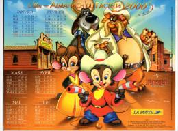 Calendrier - Almanach Du Facteur - Fievel Et Le Trèsor Perdu - Fievel Au Far West - OLLER - 2000 - Groot Formaat: 1991-00