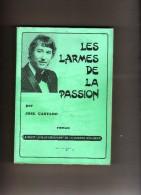 Les Larmes De La Passion Par José Castano - Roman - Récit Le Plus émouvant De La Guerre D'Algérie - - Livres Dédicacés