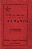 PREMIER MANUEL DE LA LANGUE ESPERANTO - 32 PAGES - éditeur LIBRAIRIE CENTRALE ESPERANTISTE DE PARIS - 1939 - Unclassified