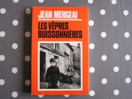 LES VÊPRES BUISSONNIERES 1974 Mergeai Jean Auteur Belge Histoire Réçits  Gaume Ardenne - Belgische Schrijvers