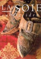 LA SOIE EN OCCIDENT 1995 PAR JACQUES ANQUETIL EDITIONS FLAMMARION MANUFACTURES DE TOURS ET DE LYON TISSAGE TISSERAND - Literature