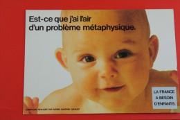 """CPSM PUBLICITAIRE MESSAGE POLITIQUE NATALITE""""LA FRANCE A BESOIN D'ENFANT """"HUMOUR EST CE QUE J'AI L'AIR D'UN PROBLEME MET - Ereignisse"""