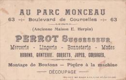 """-  PARIS  - Carton Publicitaire De La Mercerie, Lingerie, Bonneterie, Modes """" PERROT """" 63 Bd De Courcelle, Parc Monceau - Arrondissement: 03"""