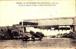 49 / CATASTROPHE DES PONTS DE CE / LE TRAIN DE VOYAGEURS TOMBE DANS LA LOIRE - Les Ponts De Ce