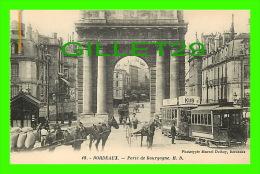 BORDEAUX (33) - PORTE DE BOURGOGNE, ANIMÉE - M. D. - PHOTOTYPIE MARCEL DELBOY - - Bordeaux