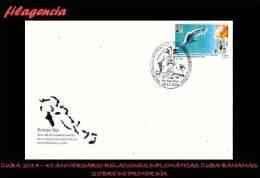 AMERICA. CUBA SPD-FDC. 2014 40 ANIVERSARIO DE LAS RELACIONES DIPLOMÁTICAS CUBA-BAHAMAS - FDC