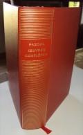 Pascal Oeuvres Complètes.Bibliothèque De La Pléiade,1954 Fragments Divers Opuscules Abrégé De La Vie De Jésus-Christ Pen - La Pléiade