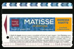 * Ticket De Métro (1,50 €), Rome (Italie), Publicité Exposition Matisse, Arabesque, Scuderie Del Quirinale, 21 Aout - Subway