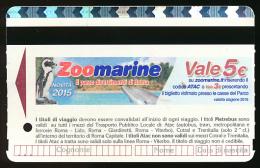 * Ticket De Métro (1,50 €), Rome (Italie), Publicité Zoo Marine, Il Parco Divertimenti Di Roma, Novita 2015 - Subway