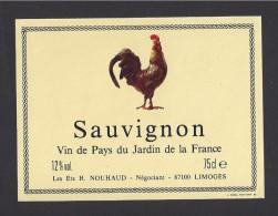 Etiquette De Vin De Pays Du Jardin De La France - Sauvignon  -  Ets Nouhaud à Limoges  (87) - Thème Coq - 75 Cl - Galli