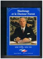 MAUBEUGE ET LE DOCTEUR FOREST UNE VILLE UNE VIE - Picardie - Nord-Pas-de-Calais