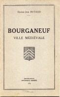 23 - CREUSE - BOURGANEUF VILLE MEDIEVALE - DOCTEUR JEAN BUTAUD- IMPRIMERIE REBIERE 1950- ZIZIM- APOLLON COURRIERE - Limousin