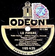 78 Trs - ODEON  165.425 - état TB - Fred GOIN -  LA PAVANE - QUAND LES LILAS REFLEURIRONT - 78 G - Dischi Per Fonografi
