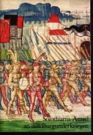 Anteil Von Solothurn An Den Burgunderkriegen , 500-Jahr-Feier Schlacht Bei Murten , Ausgabe 1976 !!! - Hedendaagse Politiek