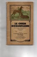 LE CHIEN DOBERMANN - HISTORIQUE ELEVAGE ET DRESSAGE- DOBERMAN CLUB STRASBOURG PAR E. HEISS- 1927- RARE - Animaux