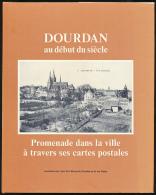 DOURDAN AU DEBUT DU SIECLE (1992), Promenade Dans La Ville à Travers Ses Cartes Postales (99 Pages, 18 Cm Sur 23 Cm) TBE - Ile-de-France