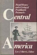 (LIV) POSTAL HISTORY & A LISTING OF PREPHILATELIC POSTMARKS CENTRAL AMERICA – LEO J HARRIS1986 BILINGUAL ENGLISH ESPANOL - Filatelia E Historia De Correos