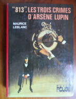 """""""813"""" Les Trois Crimes D'Arsène Lupin  (Maurice Leblanc) éditions Hachette De 1976 - Livres, BD, Revues"""