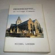 Zegerscappel Un Village Flamand (Houtland Flandre...) Michel Loosen 1993 - Picardie - Nord-Pas-de-Calais
