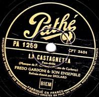 78 Trs - Pathé PA 1259 - état B - FREDO GARDONI - LA CASTAGNETTA - TU SAIS SI BIEN, MA CHERIE - 78 Rpm - Gramophone Records